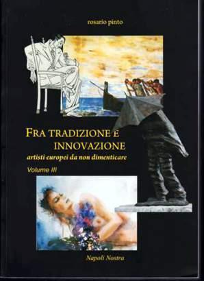 Rosario Pinto – Fra Tradizione e Innovazione -Artisti europei da non dimenticare, copertina del libro
